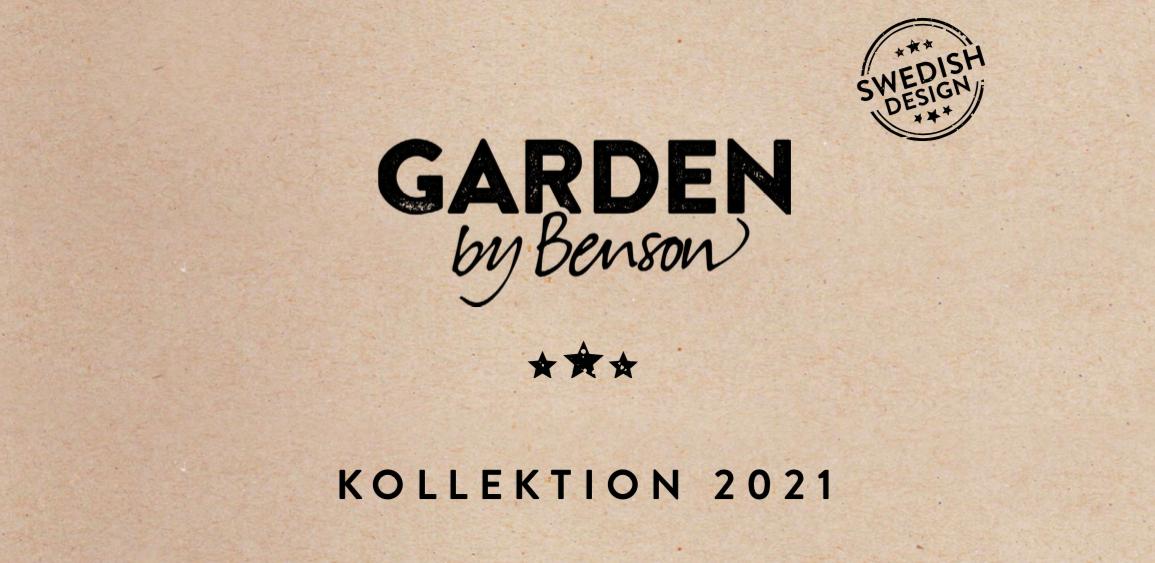 Garden by Benson - Trädgårdskollektion